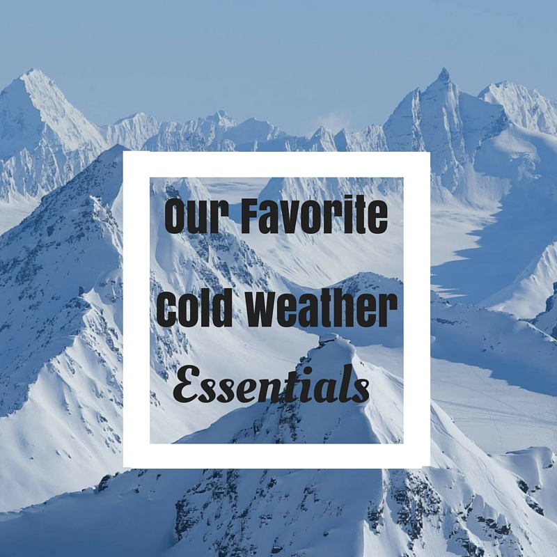 Our Favorite Cold Weather Essentials
